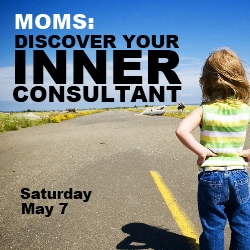 Discover Your Inner Consultant - Moms